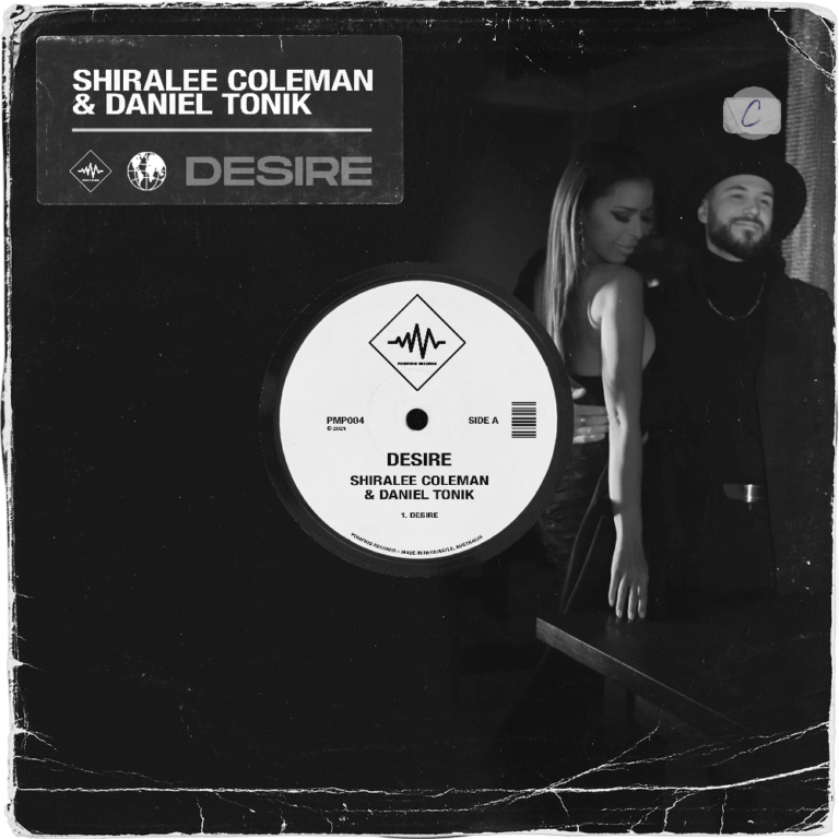 Shiralee Coleman, Daniel Tonik, Desire, House, Exciting New Record Label Newcastle - Pumping Records